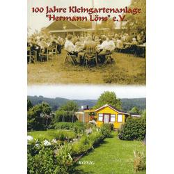 100 Jahre Kleingartenanlage Hermann Löns e. V. als Buch von