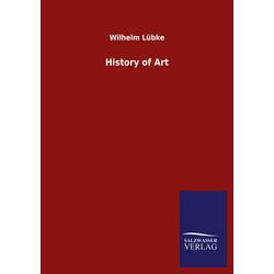 History of Art als Buch von Wilhelm Lübke