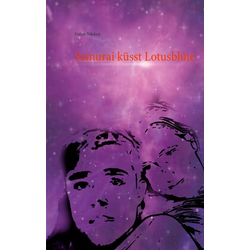 Samurai küsst Lotusblüte: Buch von Esther Wäcken