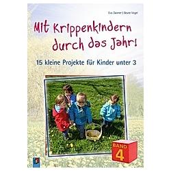 Mit Krippenkindern durch das Jahr. Eva Danner  Beate Vogel  - Buch
