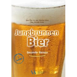 Jungbrunnen Bier: Buch von Manfred Walzl/ Michael Hlatky