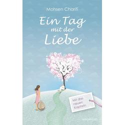 Ein Tag mit der Liebe als Buch von Mohsen Charifi