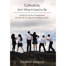 Catholicity Ain't What It Used to Be als Buch von Danny Brock