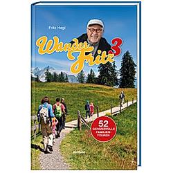 Mit WanderFritz durch die Schweiz - Teil 3. Fritz Hegi  - Buch
