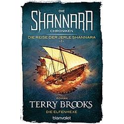 Die Elfenhexe / Die Shannara-Chroniken: Die Reise der Jerle Shannara Bd.1. Terry Brooks  - Buch