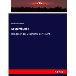 Kostümkunde als Buch von Hermann Weiss