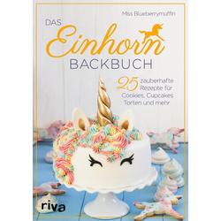 Das Einhorn-Backbuch als Buch von Miss Blueberrymuffin