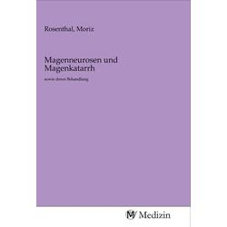 Magenneurosen und Magenkatarrh als Buch von