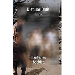 Lost. Dietmar Dath  - Buch