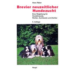 Brevier neuzeitlicher Hundezucht als Buch von Hans Räber