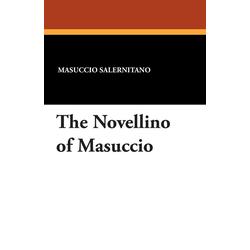 The Novellino of Masuccio als Buch von Masuccio Salernitano