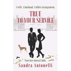 True to Your Service (In Service Book 3): eBook von Sandra Antonelli