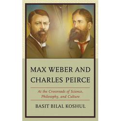 Max Weber and Charles Peirce als Buch von Basit Bilal Koshul
