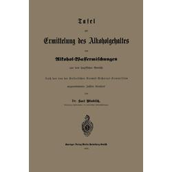 Tafel zur Ermittelung des Alkoholgehaltes von Alkohol-Wassermischungen aus dem spezifischen Gewicht als Buch von Karl Windisch