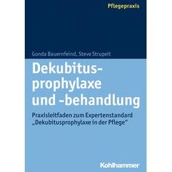 Dekubitusprophylaxe und -behandlung als Buch von Gonda Bauernfeind/ Steve Strupeit