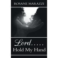Lord.....Hold My Hand als Taschenbuch von Rosane Marazzi