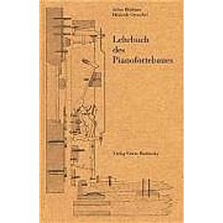 Lehrbuch des Pianofortebaues. Heinrich Gretschel  Julius Blüthner  - Buch
