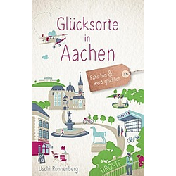 Glücksorte in Aachen. Uschi Ronnenberg  - Buch