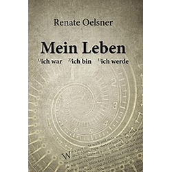 Mein Leben. Renate Oelsner  - Buch