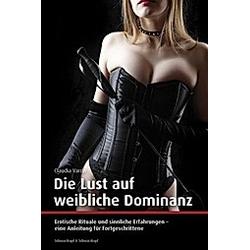 Die Lust auf weibliche Dominanz