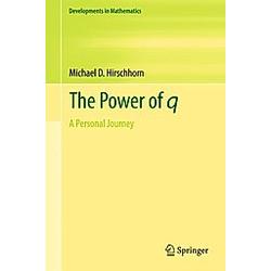 The Power of q. Michael D. Hirschhorn  - Buch