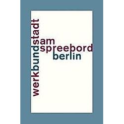 WerkBundStadt Am Spreebord - Buch
