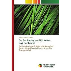 Os Banhados em Nós e Nós nos Banhados. Débora Cristina da Silva  - Buch