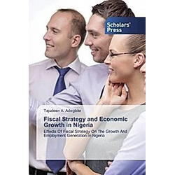 Fiscal Strategy and Economic Growth in Nigeria. Tajudeen A. Adegbite  - Buch