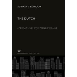 The Dutch als Buch von Adriaan J. Barnouw