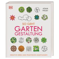 So geht Gartengestaltung als Buch von Adam Frost