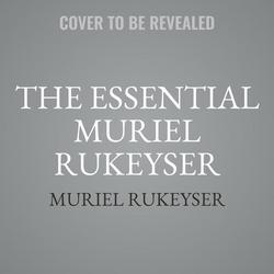 The Essential Muriel Rukeyser: Poems als Hörbuch CD von Muriel Rukeyser