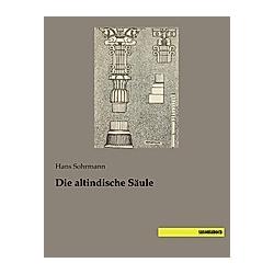 Die altindische Säule. Hans Sohrmann  - Buch