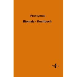Biomalz - Kochbuch als Buch von Anonymus