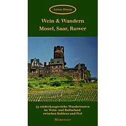 Wein & Wandern Mosel  Saar  Ruwer. Anton Braun  - Buch