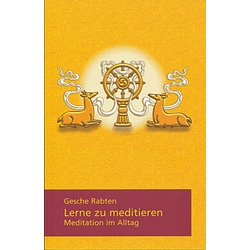 Lerne zu meditieren: Buch von Gesche Rabten