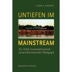 Untiefen im Mainstream als Buch von Ludwig A. Pongratz