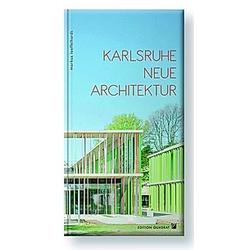 Karlsruhe Neue Architektur. Markus Löffelhardt  - Buch