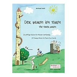 Der Wurm im Turm  für Klavier (vierhändig)  m. Audio-CD. Michael Stahl  - Buch