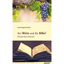 Der Wein und die Bibel. Paul-Georg Gutermuth  - Buch