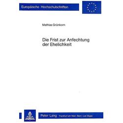 Die Frist zur Anfechtung der Ehelichkeit als Buch von Mathias Grünkorn