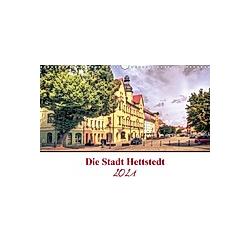 Die Stadt Hettstedt (Wandkalender 2021 DIN A3 quer) - Kalender
