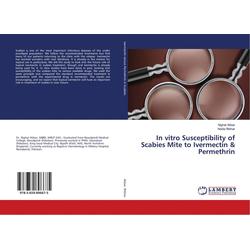 In vitro Susceptibility of Scabies Mite to Ivermectin & Permethrin als Buch von Nighat Akbar/ Nadia Iftikhar