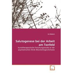 Salutogenese bei der Arbeit am Tonfeld als Buch von Evi Welsch