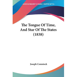 The Tongue Of Time And Star Of The States (1838) als Taschenbuch von Joseph Comstock