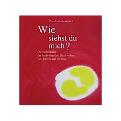 Wie siehst Du mich?. Claudia Grah-Wittich  - Buch