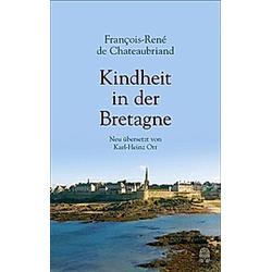 Kindheit in der Bretagne. François-René de Chateaubriand  Francois-René Chateaubriand  - Buch