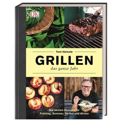 Grillen - das ganze Jahr als Buch von Tom Heinzle
