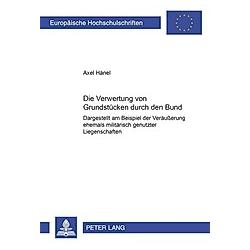 Die Verwertung von Grundstücken durch den Bund. Axel Hänel  - Buch