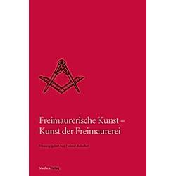 Freimaurerische Kunst - Kunst der Freimaurerei - Buch