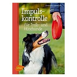 Impulskontrolle für Treib- und Hütehunde. Christiane Schnepper  - Buch